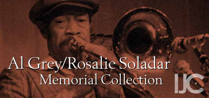 Al Grey/Rosalie Soladar Memorial Collection, IJC