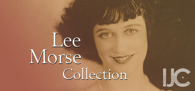 Lee Morse Collection, IJC